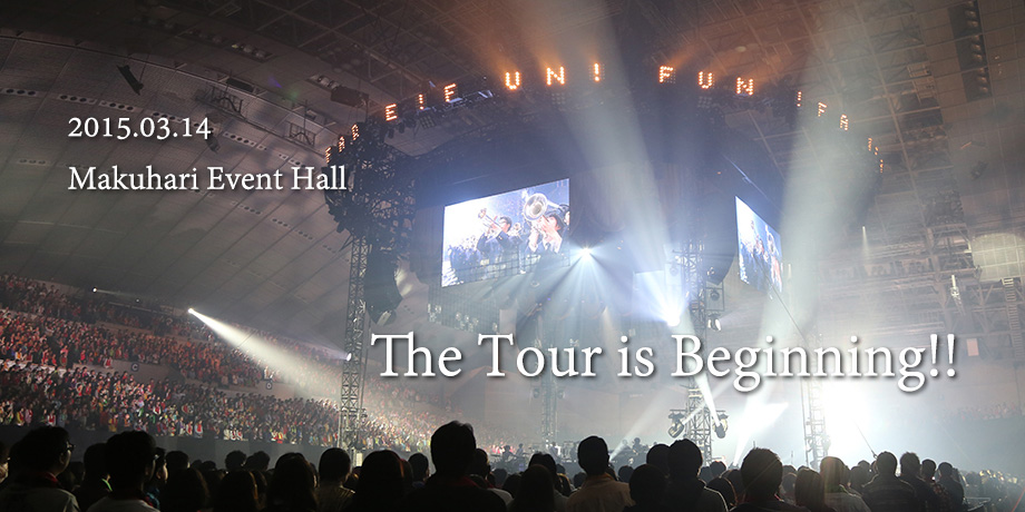 The Tour is Beginning!! 2015.03.14 Makuhari Event Hall